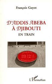 D'Addis Abeba à Djibouti ; en train - Couverture - Format classique