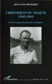 Chroniques Du Maquis 1943-1944 ; Ftp Du Camp Jean Pierson Et D'Ailleurs - Intérieur - Format classique
