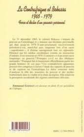 Le Centrafrique Et Bakassa 1965-1979 ; Farce Et Declin D'Un Pouvoir Personnel - 4ème de couverture - Format classique