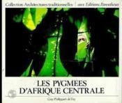 Les pygmées d'Afrique centrale - Couverture - Format classique