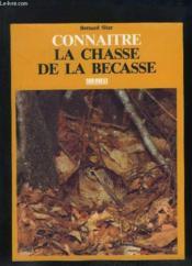 Connaitre la chasse de la becasse - Couverture - Format classique