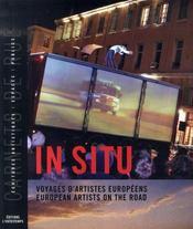In situ ; voyages d'artistes européens, european artists on the road - Intérieur - Format classique