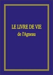 Le livre de vie de l'agneau, manuscrit du fils de l'homme annoncé par les écritures - Intérieur - Format classique