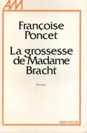 La grossesse de Madame Bracht. - Couverture - Format classique