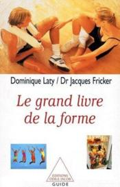 Le Grand Livre De La Forme - Couverture - Format classique