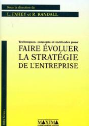 Techniques Concepts & Methodes Pour Faire Evoluerla Strategie De L'Entreprise - Couverture - Format classique
