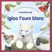 L'aventure d'igloo l'ours blanc - Intérieur - Format classique