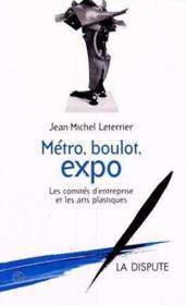 Metro Boulot Expo ; Les Comites D'Entreprises Et Les Arts Plastiques - Couverture - Format classique
