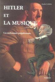 Hitler et la musique ; un mélomane mégalomane - Intérieur - Format classique