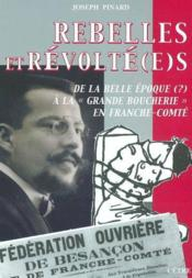 Rebelles Et Revoltes, De La Belle Epoque A La Grande Boucherie En Fc - Couverture - Format classique