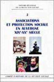 Associations et protection sociale en auvergne xixe-xxe siecle t2 - Intérieur - Format classique