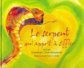Serpent Qui Apprit A Siffler - Couverture - Format classique