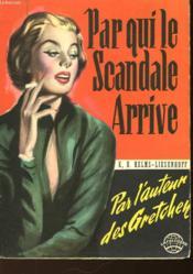 Par Qui Le Scandale Arrive - Die Verkurzte Seligkeit - Couverture - Format classique