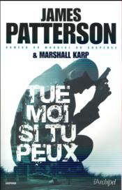 Vente  Tue-moi si tu peux  - James Patterson