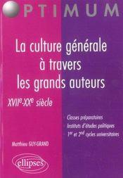 La Culture Generale A Travers Les Grands Auteurs Xviie-Xxe Siecle - Intérieur - Format classique