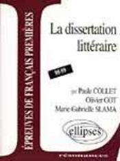 La Dissertation Litteraire 98-99 Epreuves De Franccais Premieres - Intérieur - Format classique