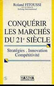 Conquerir Les Marches Du Xxie Siecle - Strategies Innovation Competitivite - Couverture - Format classique