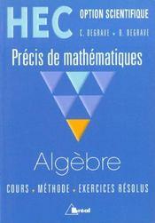 Precis de maths hec ; algebre - Intérieur - Format classique