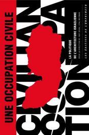 Une Occupation Civile , La Politique De L'Architecture Israelienne - Intérieur - Format classique