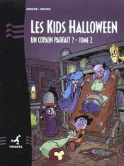Les Kids Halloween T.2 ; Un Copain Parfait - Intérieur - Format classique