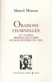 Oraisons Charnelles Et Autres Prieres - Intérieur - Format classique