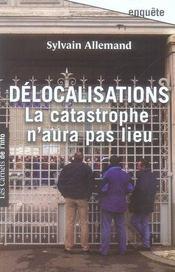 Délocalisations ; la catastrophe n'aura pas lieu - Intérieur - Format classique