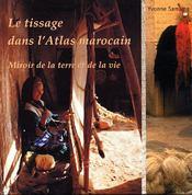 Le tissage dans l'atlas marocain. miroir de la terre et de la vie - Intérieur - Format classique