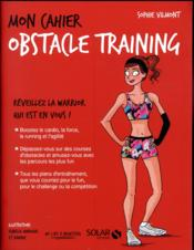 MON CAHIER ; obstable training  - Sophie Vilmont - Axuride - Isabelle Maroger