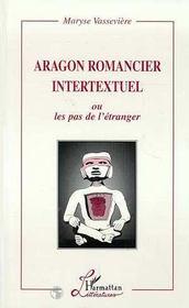 Aragon Romancier Intertextuel Ou Les Pas De L'Etranger - Intérieur - Format classique