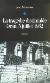 La Tragedie Dissimulee ; Oran, 5 Juillet 1962 - Intérieur - Format classique