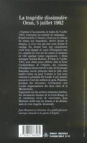 La Tragedie Dissimulee ; Oran, 5 Juillet 1962 - 4ème de couverture - Format classique