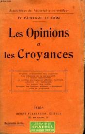 Les Opinions Et Les Croyances. Collection : Bibliotheque De Philosophie Scientifique. - Couverture - Format classique