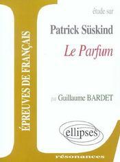 Etude Sur Suskind Le Parfum Epreuves De Francais - Intérieur - Format classique