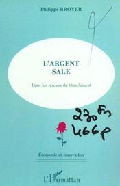 L'Argent Sale ; Dans Les Reseaux Du Blanchissement - Intérieur - Format classique