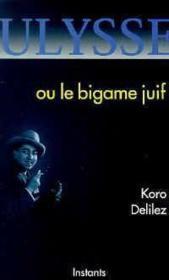 Ulysse Ou Le Bigame Juif - Couverture - Format classique
