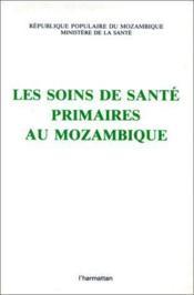 Les soins de santé primaires au Mozambique - Couverture - Format classique