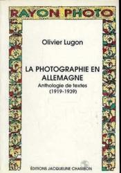 La Photographie En Allemagne : Anthologie De Textes 1919-1939 - Couverture - Format classique