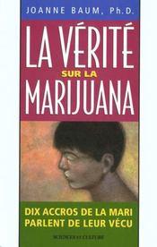 La Verite Sur La Marijuana - Dix Accros De La Mari Parlent De Leur Vecu - Intérieur - Format classique