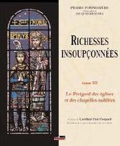 Richesses insoupçonnées t.3 ; le périgord des églises et des chapelles oubliées - Couverture - Format classique