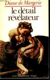 Le Detail Revelateur. - Couverture - Format classique