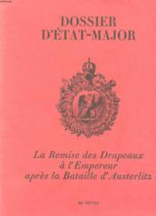 Dossier D'Etat-Major - La Remise Des Drapeaux A L'Empereur Apres La Bataille D'Austerlitz N°007744 - Couverture - Format classique