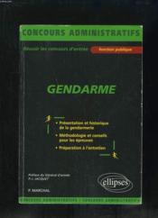 Gendarme Presentation Et Historique De La Gendarmerie Preparation A L'Entretien Categorie C - Couverture - Format classique