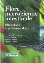 Flore Microbienne Intestinale. Physiolo Gie Et Pathologie Digestives - Intérieur - Format classique