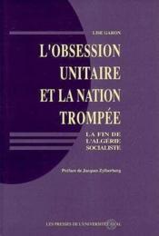 Obsession unitaire de la nation trompee la fin de l algerie socialiste - Couverture - Format classique