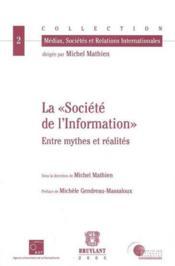 La societe de l'information entre mythes et realites - Couverture - Format classique