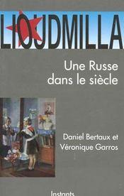 Lioudmilla ; Une Russe Dans Le Siecle - Intérieur - Format classique