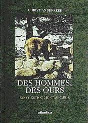 Des hommes, des ours ; eco-gestion montagnarde - Couverture - Format classique