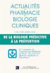 Actualites en pharmacie biologie cliniques ; 9e serie de la biologie predictive a la prevention - Couverture - Format classique