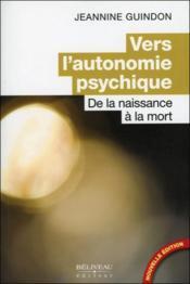 Vers L'Autonomie Psychique - De La Naissance A La Mort - Couverture - Format classique