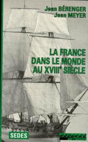 La France dans le monde au XVIIIe siècle - Couverture - Format classique